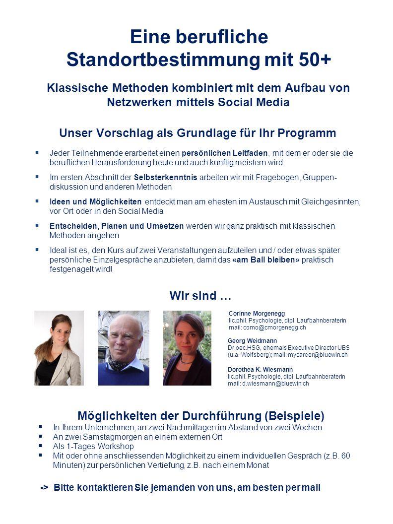 Eine berufliche Standortbestimmung mit 50+ Klassische Methoden kombiniert mit dem Aufbau von Netzwerken mittels Social Media Georg Weidmann Dr.oec.HSG