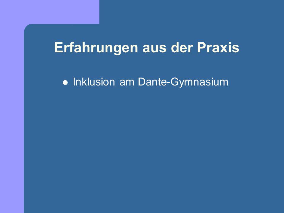 Erfahrungen aus der Praxis Inklusion am Dante-Gymnasium