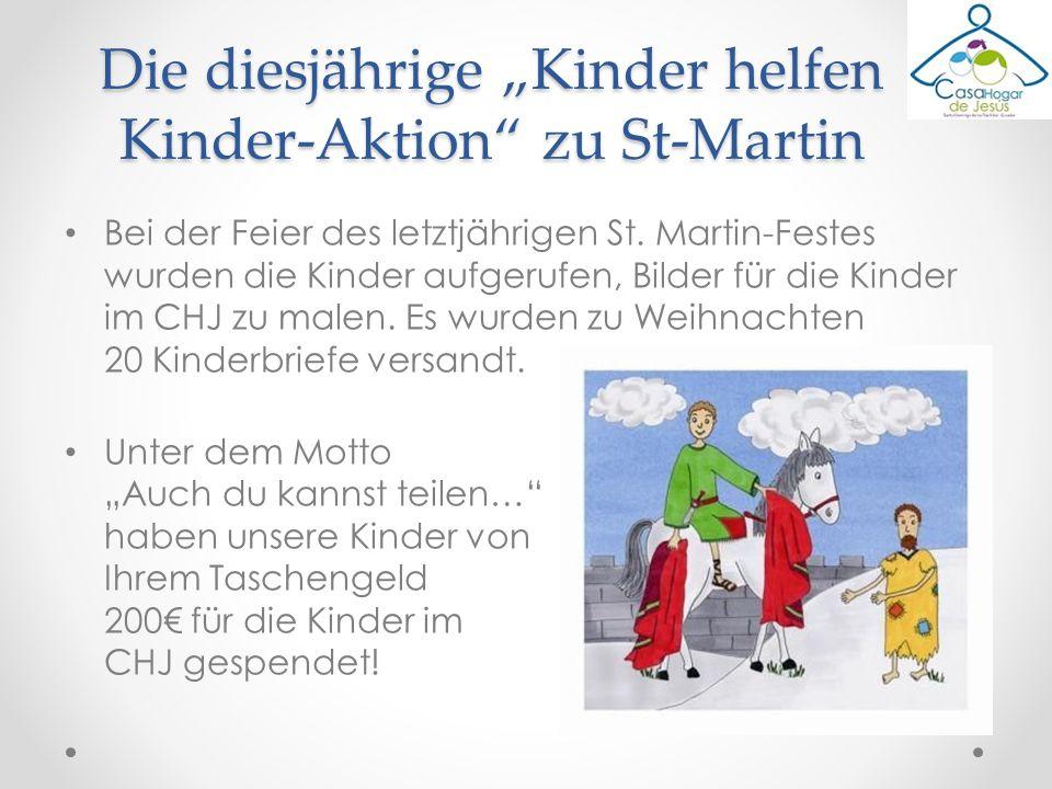 Bei der Feier des letztjährigen St. Martin-Festes wurden die Kinder aufgerufen, Bilder für die Kinder im CHJ zu malen. Es wurden zu Weihnachten 20 Kin