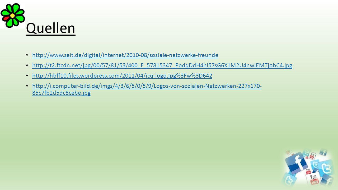 Quellen http://www.zeit.de/digital/internet/2010-08/soziale-netzwerke-freunde http://t2.ftcdn.net/jpg/00/57/81/53/400_F_57815347_PodqDdH4hl57sG6X1M2U4