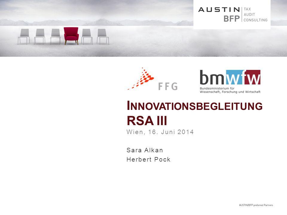 I NNOVATIONSBEGLEITUNG RSA III Wien, 16. Juni 2014 Sara Alkan Herbert Pock
