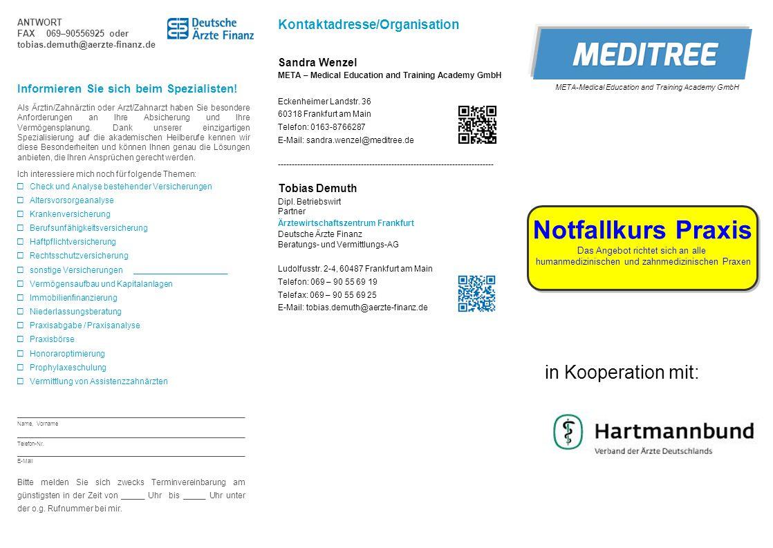 ANTWORT FAX 069–90556925 oder tobias.demuth@aerzte-finanz.de Notfallkurs Praxis Das Angebot richtet sich an alle humanmedizinischen und zahnmedizinisc