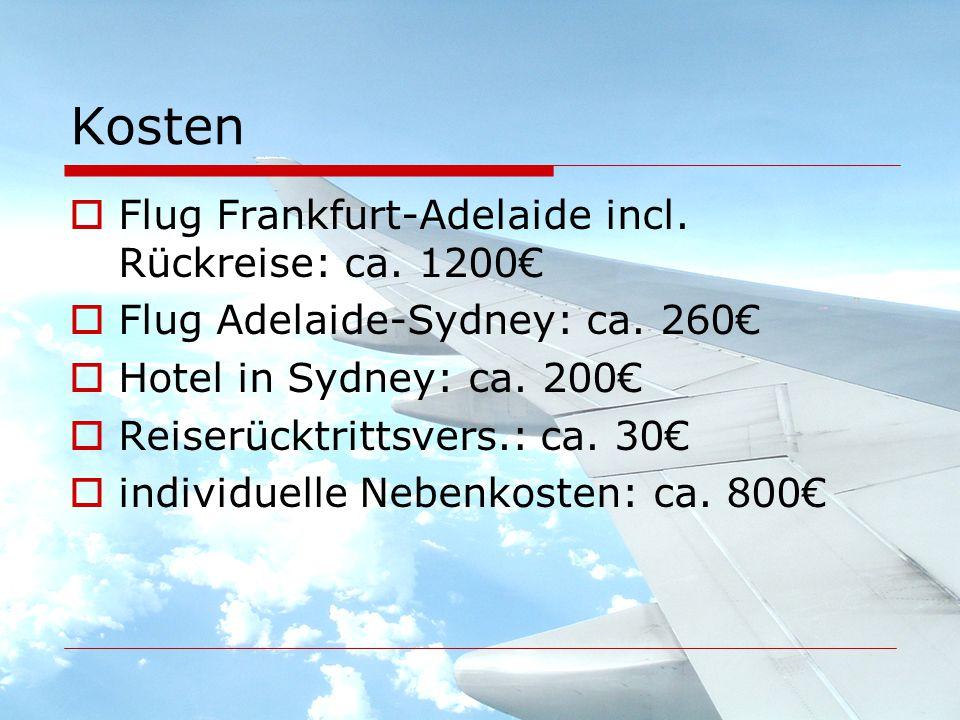 Kosten  Flug Frankfurt-Adelaide incl. Rückreise: ca.