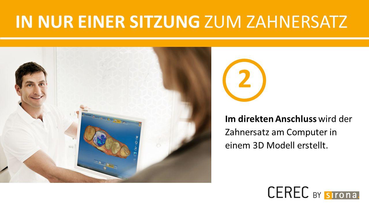 IN NUR EINER SITZUNG ZUM ZAHNERSATZ Danach wird die am Computer erstellte Restauration maschinell aus einem Keramikblock ausgeschliffen.
