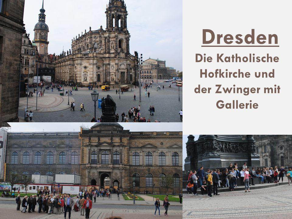 Dresden Die Katholische Hofkirche und der Zwinger mit Gallerie