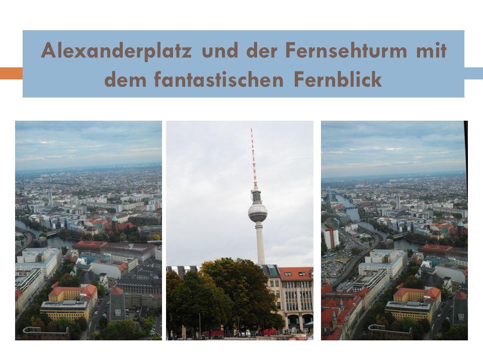 Alexanderplatz und der Fernsehturm mit dem fantastischen Fernblick