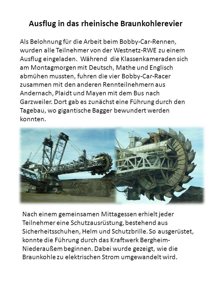 Ausflug in das rheinische Braunkohlerevier Als Belohnung für die Arbeit beim Bobby-Car-Rennen, wurden alle Teilnehmer von der Westnetz-RWE zu einem Ausflug eingeladen.