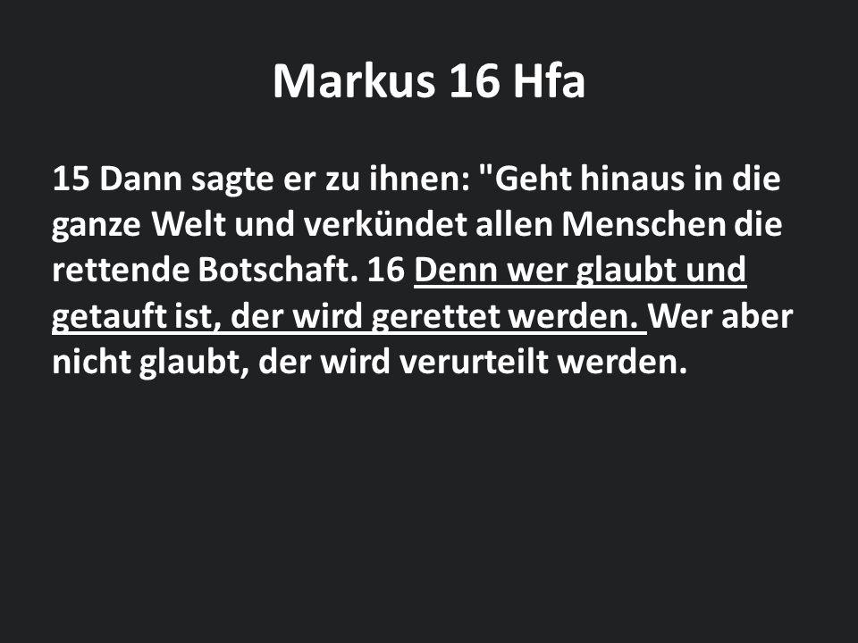 Markus 16 Hfa 15 Dann sagte er zu ihnen: