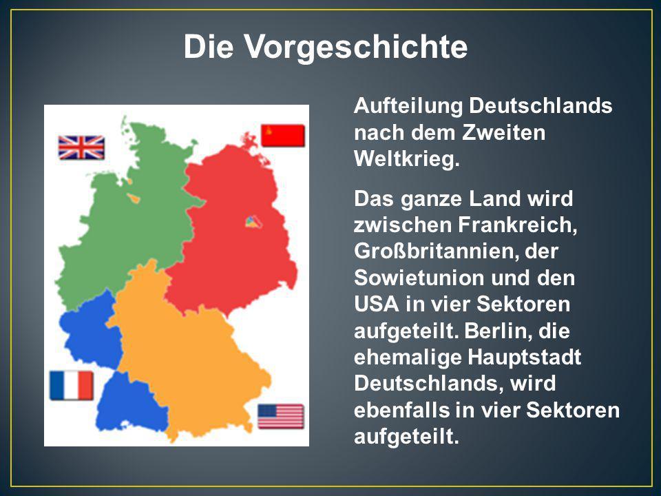 Die vier Teile Berlins Die französischen, britischen und amerikanischen Teile bilden zusammen Westberlin.