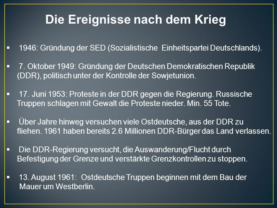  1946: Gründung der SED (Sozialistische Einheitspartei Deutschlands).  7. Oktober 1949: Gründung der Deutschen Demokratischen Republik (DDR), politi