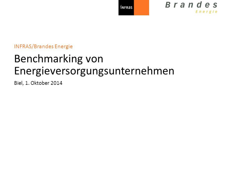 Biel, 1. Oktober 2014 INFRAS/Brandes Energie Benchmarking von Energieversorgungsunternehmen