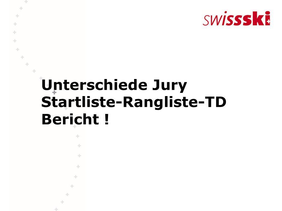 Unterschiede Jury Startliste-Rangliste-TD Bericht !