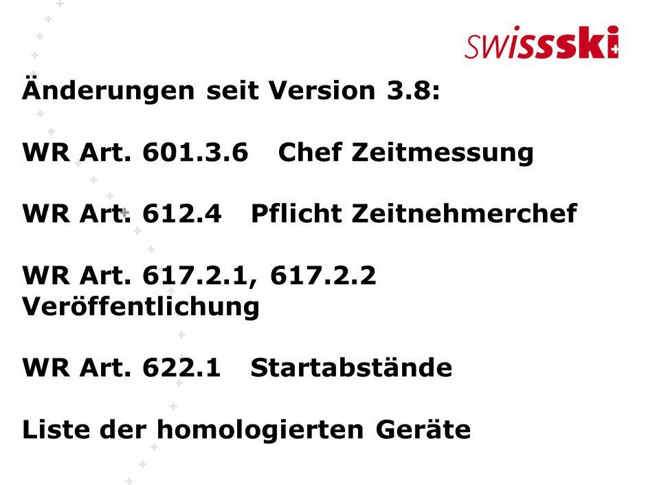 Änderungen seit Version 3.8: WR Art. 601.3.6 Chef Zeitmessung WR Art.