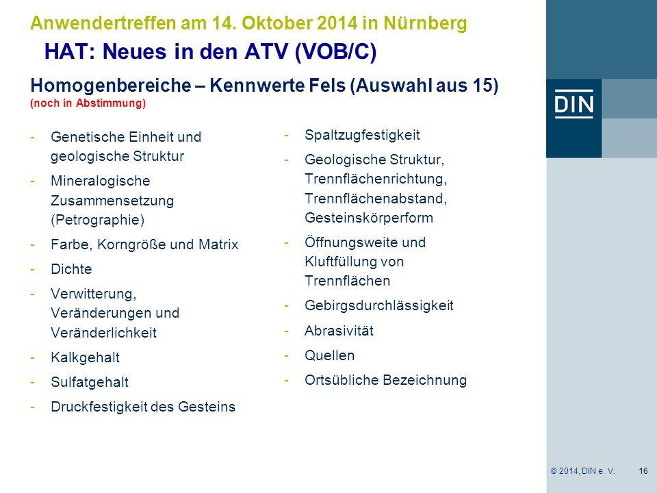 HAT: Neues in den ATV (VOB/C) -Genetische Einheit und geologische Struktur -Mineralogische Zusammensetzung (Petrographie) -Farbe, Korngröße und Matrix