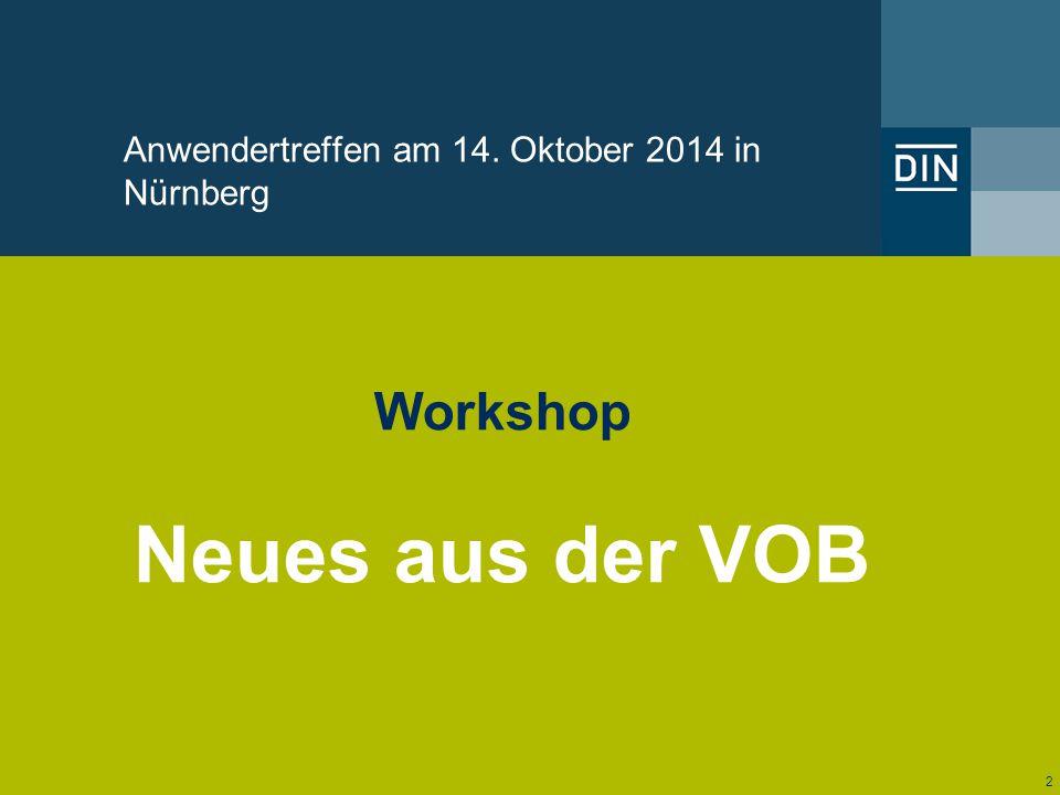 Anwendertreffen am 14. Oktober 2014 in Nürnberg 2 Workshop Neues aus der VOB
