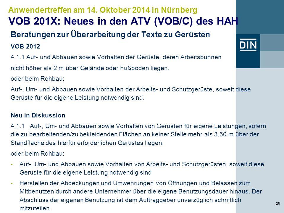 Anwendertreffen am 14. Oktober 2014 in Nürnberg VOB 201X: Neues in den ATV (VOB/C) des HAH 29 Beratungen zur Überarbeitung der Texte zu Gerüsten VOB 2