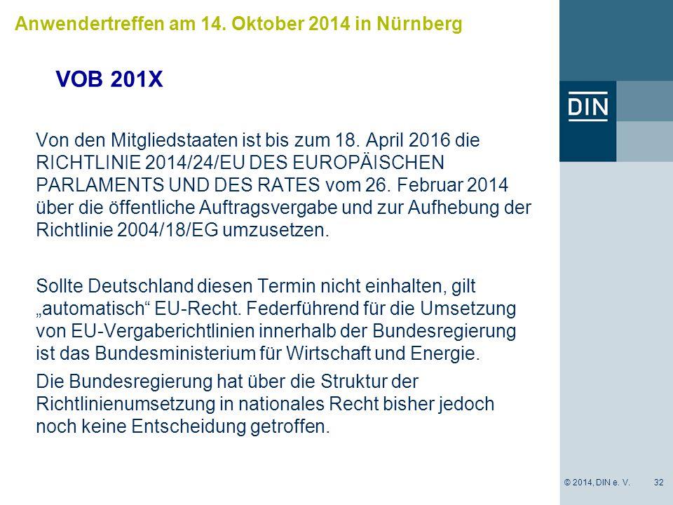 VOB 201X Von den Mitgliedstaaten ist bis zum 18. April 2016 die RICHTLINIE 2014/24/EU DES EUROPÄISCHEN PARLAMENTS UND DES RATES vom 26. Februar 2014 ü