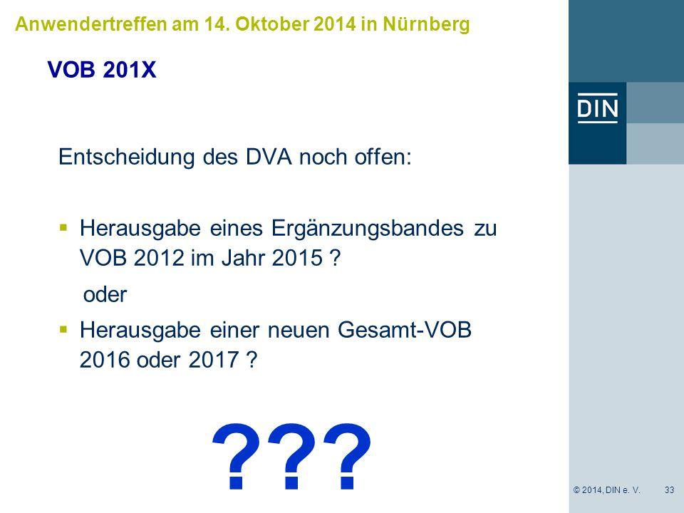 Entscheidung des DVA noch offen:  Herausgabe eines Ergänzungsbandes zu VOB 2012 im Jahr 2015 .