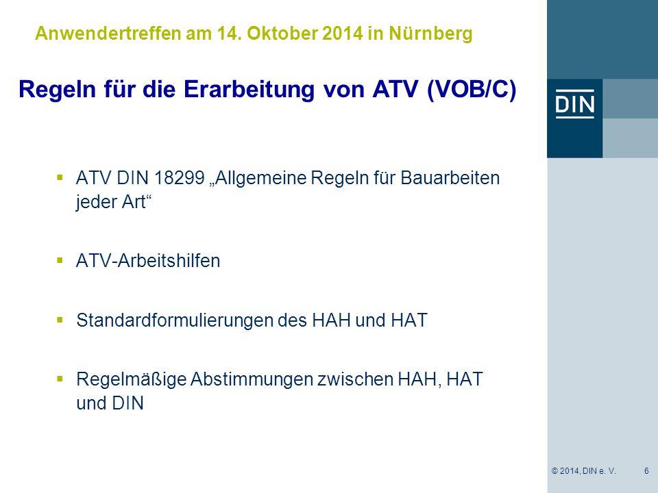 """Regeln für die Erarbeitung von ATV (VOB/C)  ATV DIN 18299 """"Allgemeine Regeln für Bauarbeiten jeder Art  ATV-Arbeitshilfen  Standardformulierungen des HAH und HAT  Regelmäßige Abstimmungen zwischen HAH, HAT und DIN 6 Anwendertreffen am 14."""