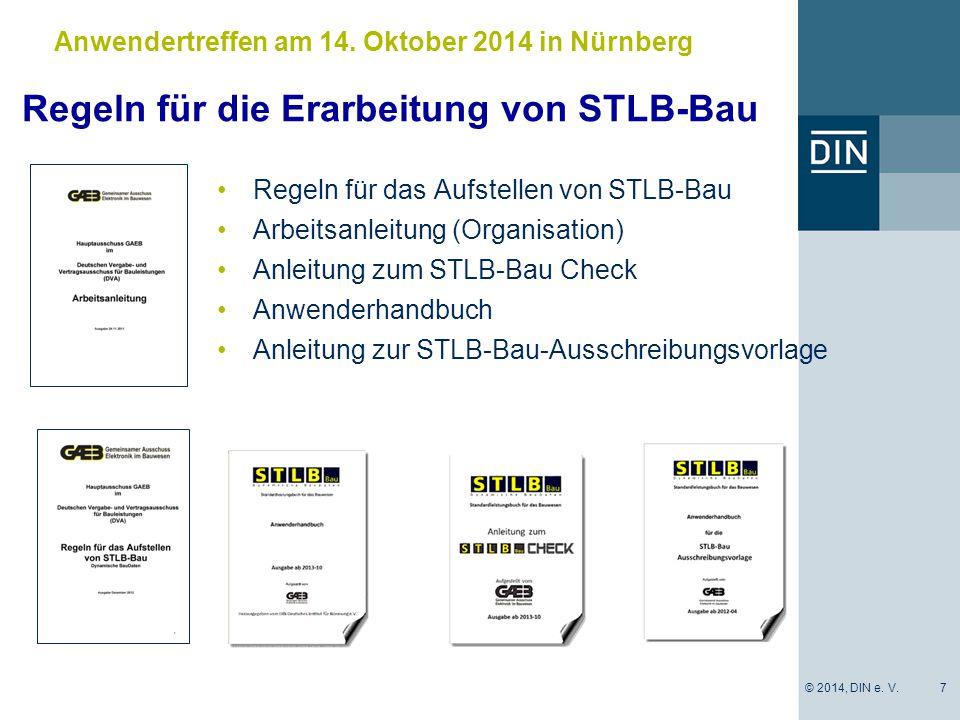 Regeln für die Erarbeitung von STLB-Bau Regeln für das Aufstellen von STLB-Bau Arbeitsanleitung (Organisation) Anleitung zum STLB-Bau Check Anwenderhandbuch Anleitung zur STLB-Bau-Ausschreibungsvorlage 7 Anwendertreffen am 14.