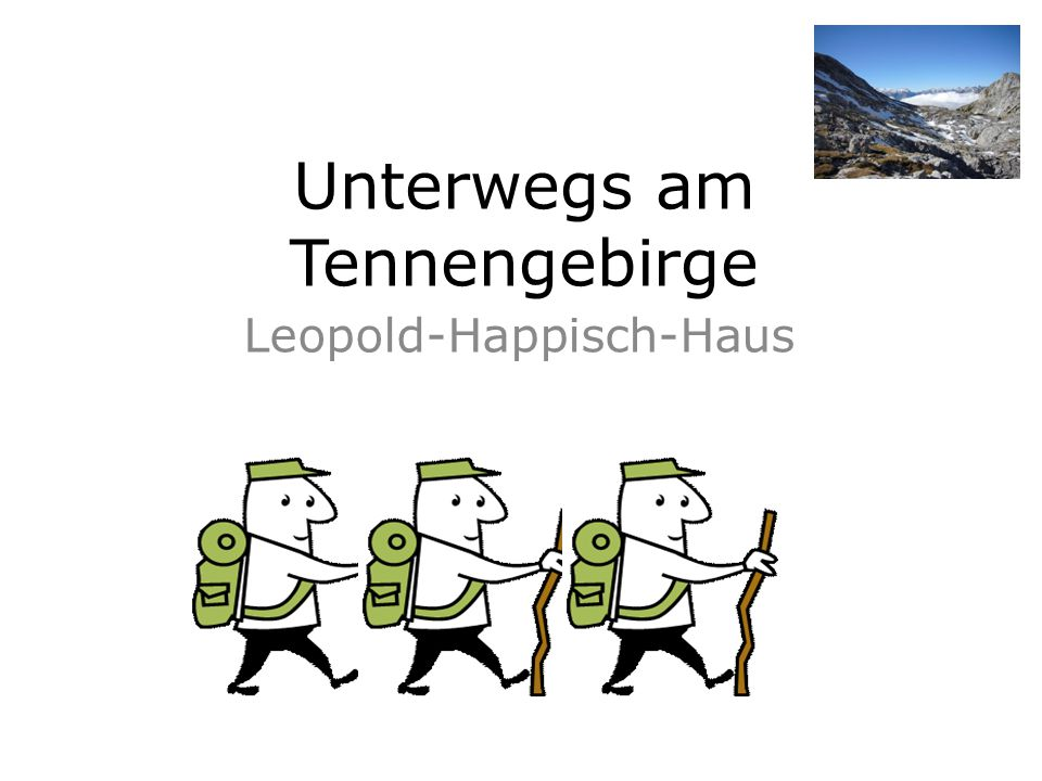 Unterwegs am Tennengebirge Leopold-Happisch-Haus