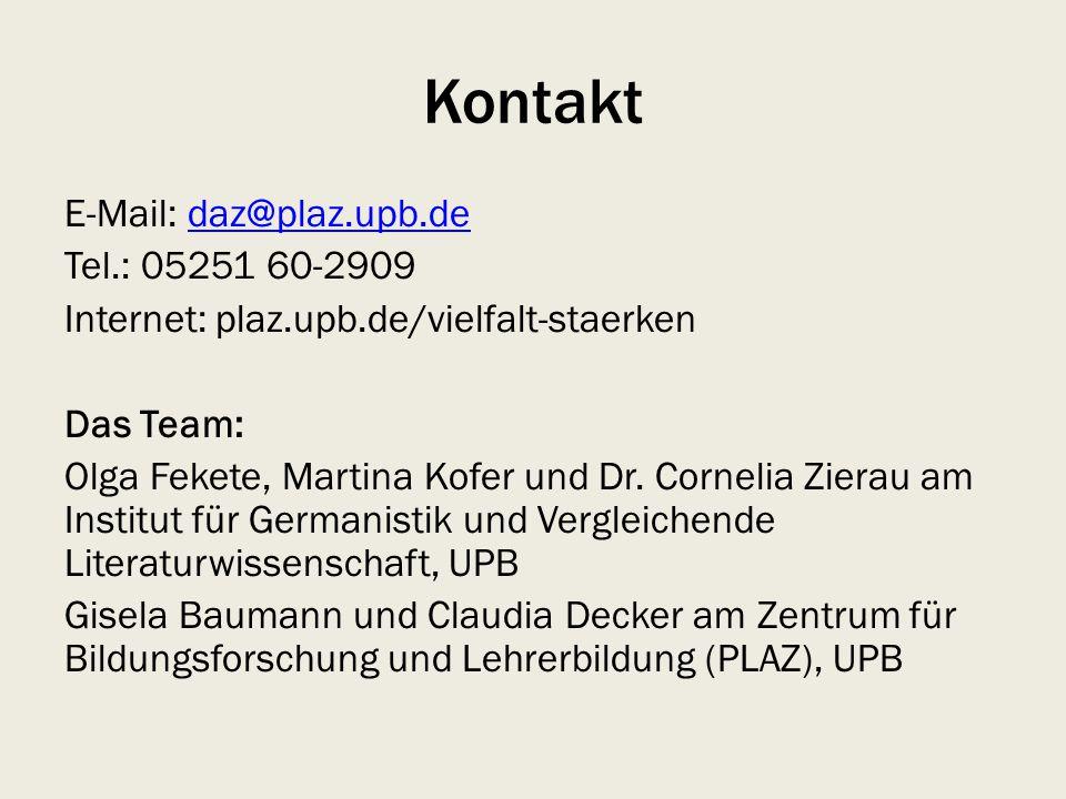 Kontakt E-Mail: daz@plaz.upb.dedaz@plaz.upb.de Tel.: 05251 60-2909 Internet: plaz.upb.de/vielfalt-staerken Das Team: Olga Fekete, Martina Kofer und Dr.