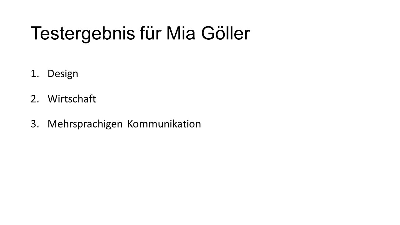 Testergebnis für Mia Göller 1.Design 2.Wirtschaft 3.Mehrsprachigen Kommunikation