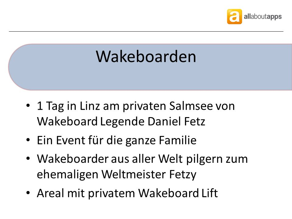 Wakeboarden 1 Tag in Linz am privaten Salmsee von Wakeboard Legende Daniel Fetz Ein Event für die ganze Familie Wakeboarder aus aller Welt pilgern zum ehemaligen Weltmeister Fetzy Areal mit privatem Wakeboard Lift