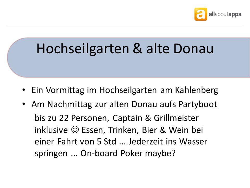 Hochseilgarten & alte Donau Ein Vormittag im Hochseilgarten am Kahlenberg Am Nachmittag zur alten Donau aufs Partyboot bis zu 22 Personen, Captain & Grillmeister inklusive Essen, Trinken, Bier & Wein bei einer Fahrt von 5 Std...