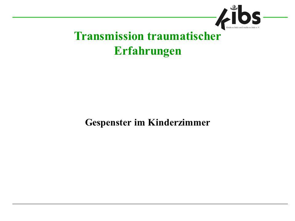 Transmission traumatischer Erfahrungen Gespenster im Kinderzimmer