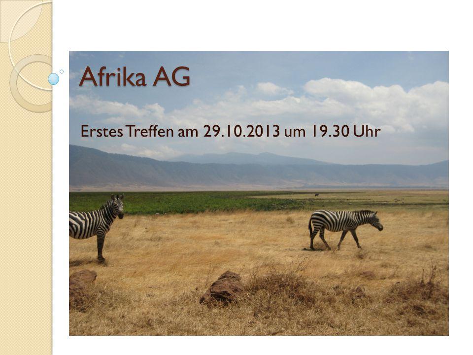 Afrika AG Erstes Treffen am 29.10.2013 um 19.30 Uhr