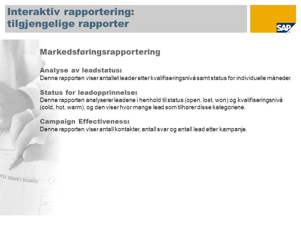 Interaktiv rapportering: tilgjengelige rapporter Markedsføringsrapportering Analyse av leadstatus: Denne rapporten viser antallet leader etter kvalifiseringsnivå samt status for individuelle måneder.