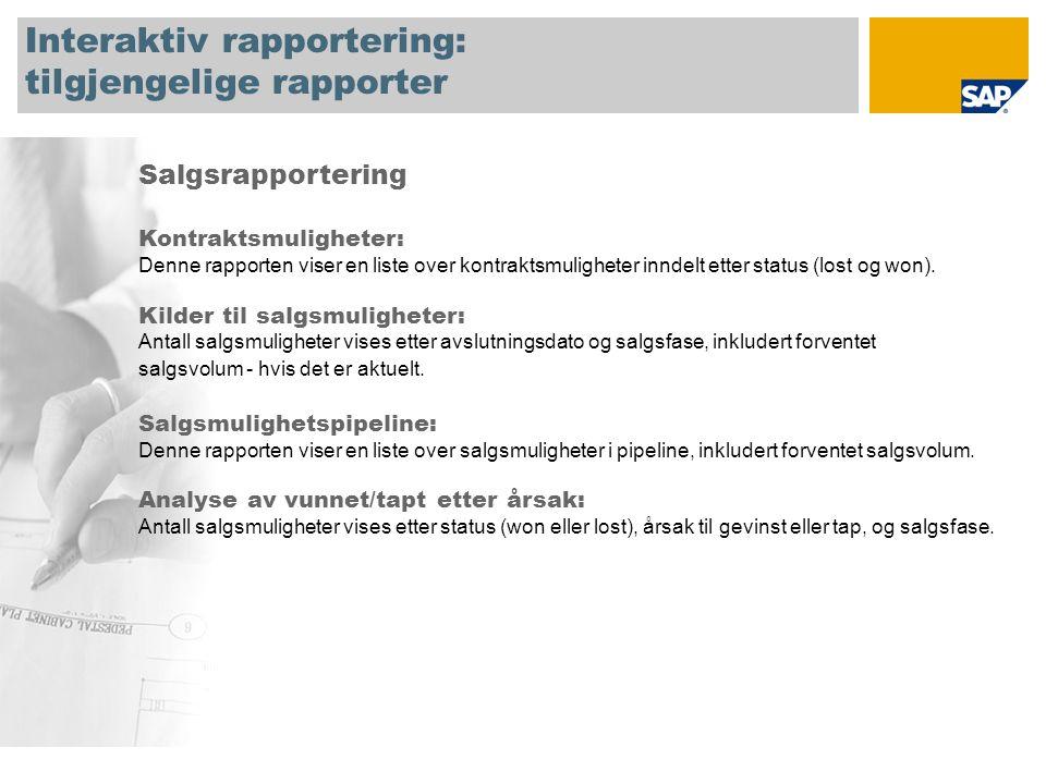 Interaktiv rapportering: tilgjengelige rapporter Salgsrapportering Kontraktsmuligheter: Denne rapporten viser en liste over kontraktsmuligheter inndelt etter status (lost og won).