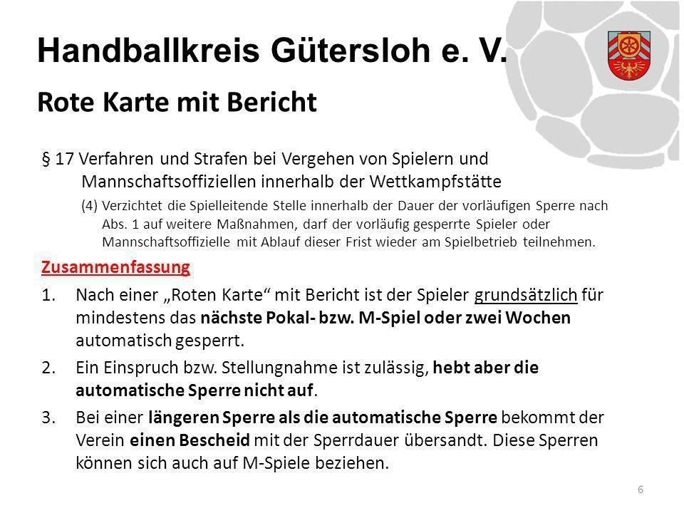 Handballkreis Gütersloh e. V. § 17 Verfahren und Strafen bei Vergehen von Spielern und Mannschaftsoffiziellen innerhalb der Wettkampfstätte (4) Verzic