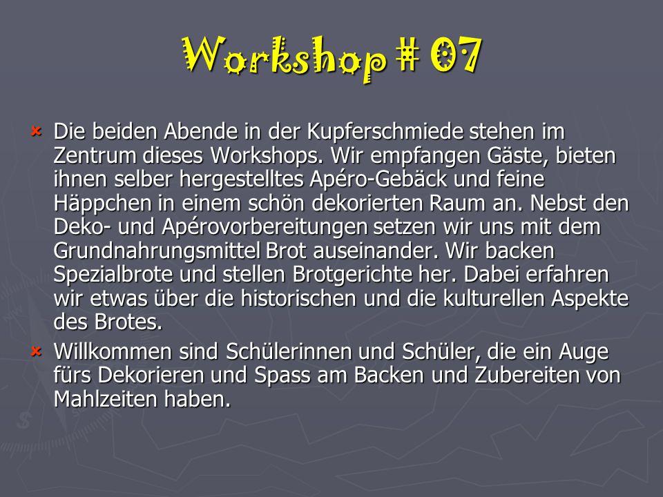 Workshop # 07  Die beiden Abende in der Kupferschmiede stehen im Zentrum dieses Workshops.