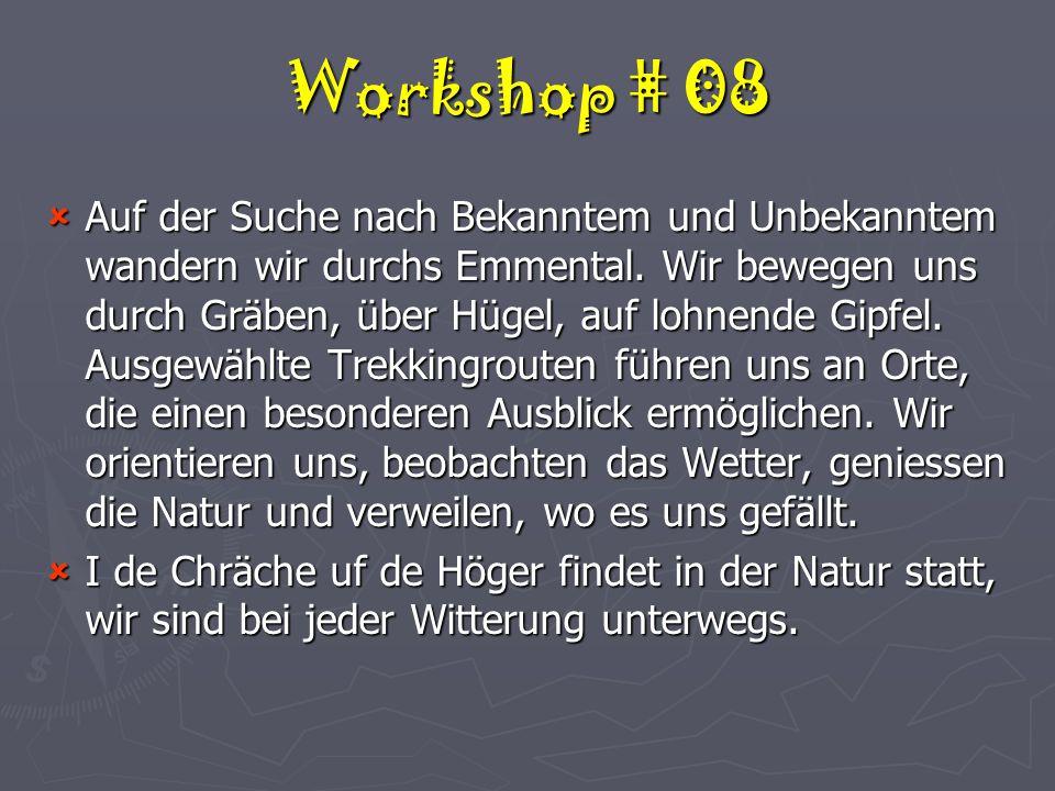 Workshop # 08  Auf der Suche nach Bekanntem und Unbekanntem wandern wir durchs Emmental.