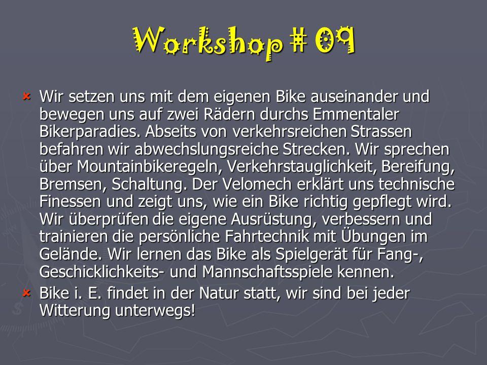 Workshop # 09  Wir setzen uns mit dem eigenen Bike auseinander und bewegen uns auf zwei Rädern durchs Emmentaler Bikerparadies.