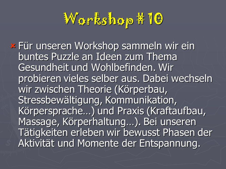 Workshop # 10  Für unseren Workshop sammeln wir ein buntes Puzzle an Ideen zum Thema Gesundheit und Wohlbefinden.