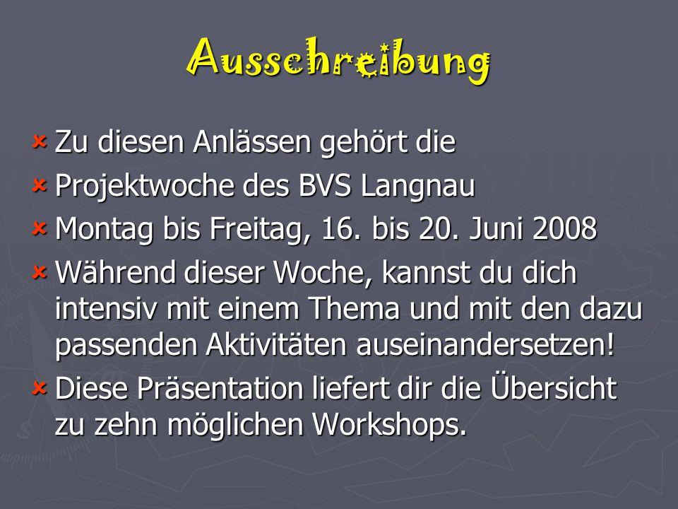 Ausschreibung  Zu diesen Anlässen gehört die  Projektwoche des BVS Langnau  Montag bis Freitag, 16.