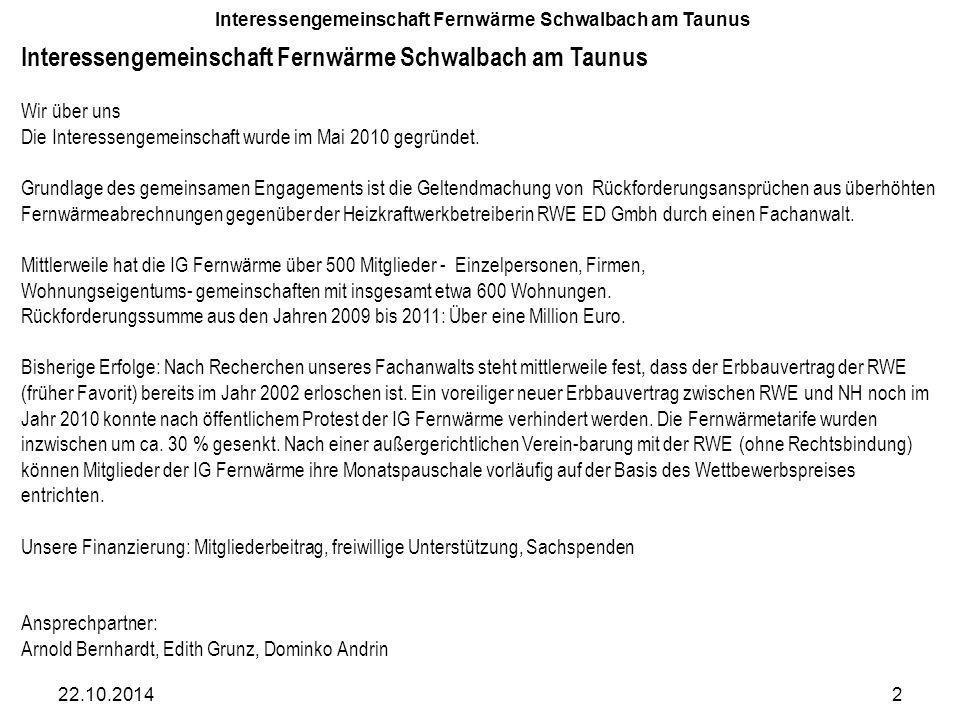 Fernwärmepreise in den Jahren 2009 bis 2013 22.10.20143 Interessengemeinschaft Fernwärme Schwalbach am Taunus