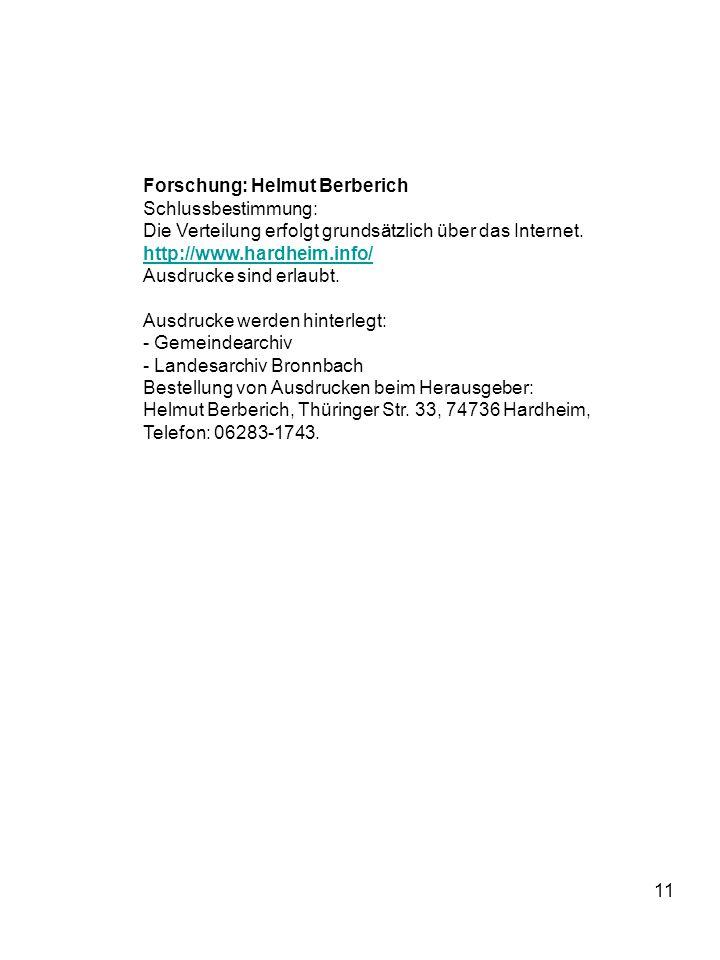 11 Forschung: Helmut Berberich Schlussbestimmung: Die Verteilung erfolgt grundsätzlich über das Internet. http://www.hardheim.info/ Ausdrucke sind erl