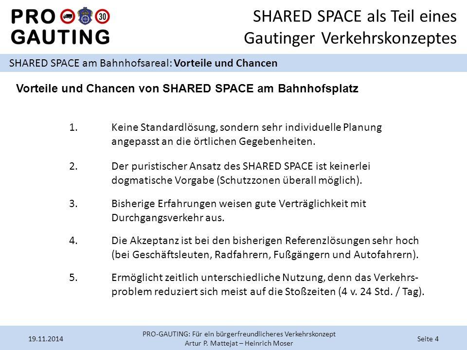 SHARED SPACE als Teil eines Gautinger Verkehrskonzeptes SHARED SPACE am Bahnhofsareal: Vorteile und Chancen 19.11.2014Seite 4 PRO-GAUTING: Für ein bür