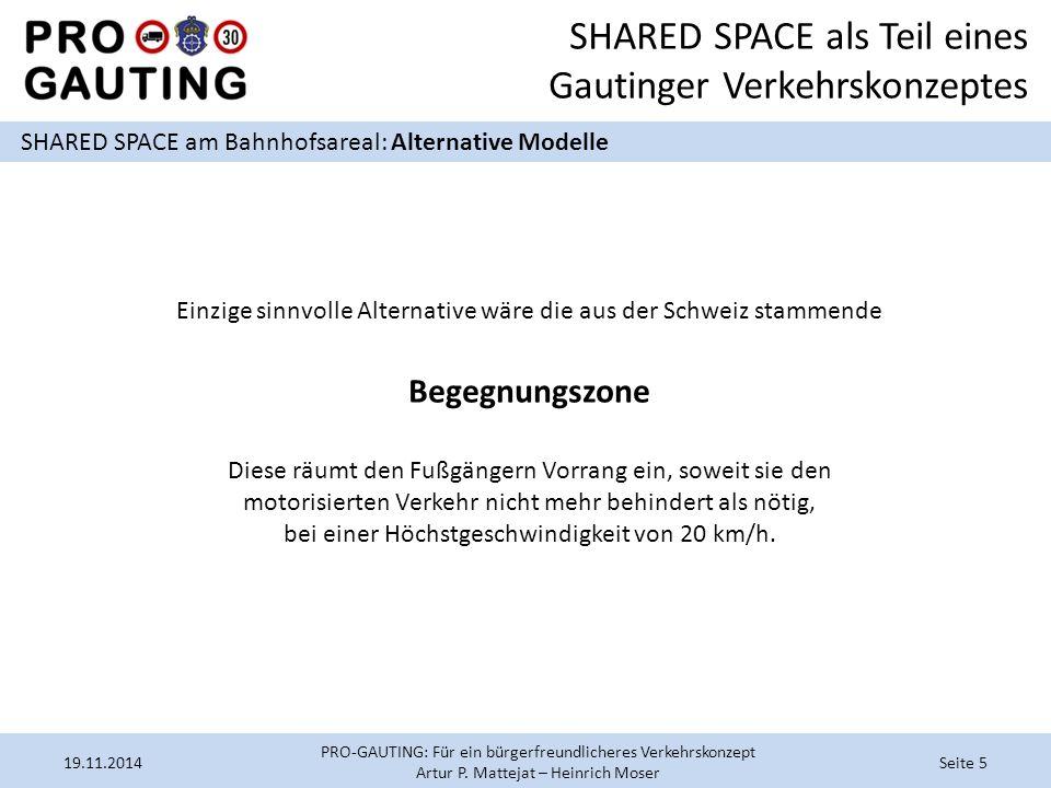 SHARED SPACE als Teil eines Gautinger Verkehrskonzeptes SHARED SPACE am Bahnhofsareal: Alternative Modelle 19.11.2014Seite 5 PRO-GAUTING: Für ein bürg
