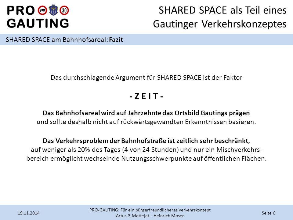 SHARED SPACE als Teil eines Gautinger Verkehrskonzeptes SHARED SPACE am Bahnhofsareal: Fazit 19.11.2014Seite 6 PRO-GAUTING: Für ein bürgerfreundlicheres Verkehrskonzept Artur P.