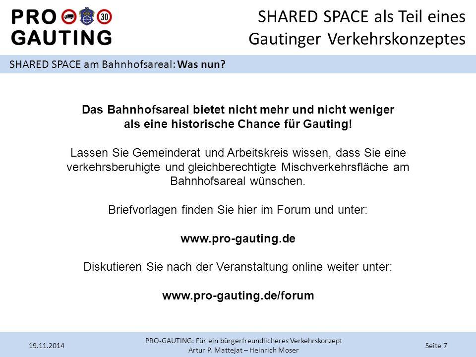SHARED SPACE als Teil eines Gautinger Verkehrskonzeptes SHARED SPACE am Bahnhofsareal: Was nun? 19.11.2014Seite 7 PRO-GAUTING: Für ein bürgerfreundlic