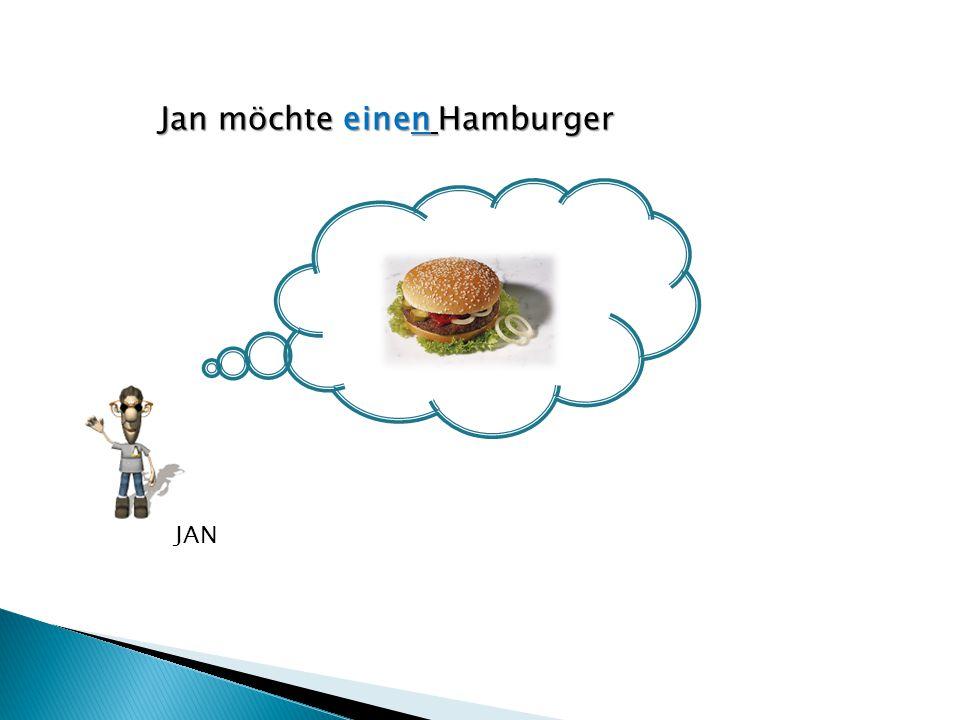 Jan möchte einen Hamburger JAN