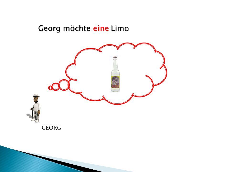 Georg möchte eine Limo GEORG