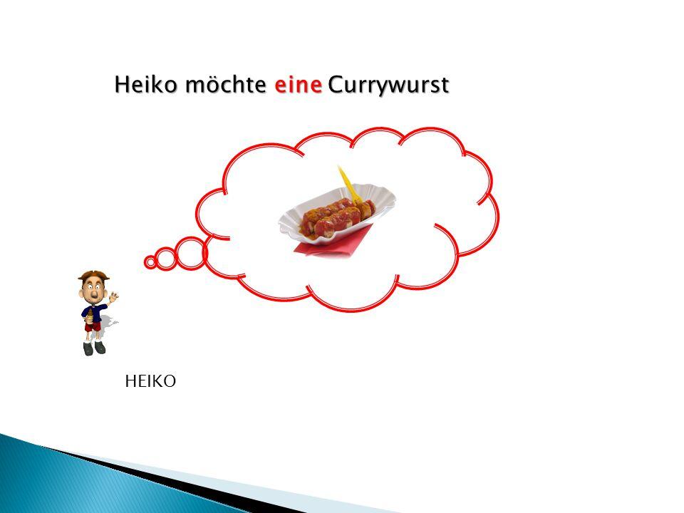 Heiko möchte eine Currywurst HEIKO