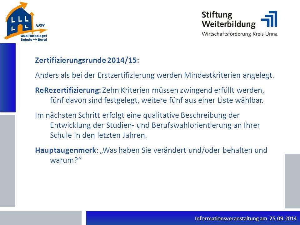 Informationsveranstaltung am 25.09.2014 Zertifizierungsrunde 2014/15: Anders als bei der Erstzertifizierung werden Mindestkriterien angelegt.