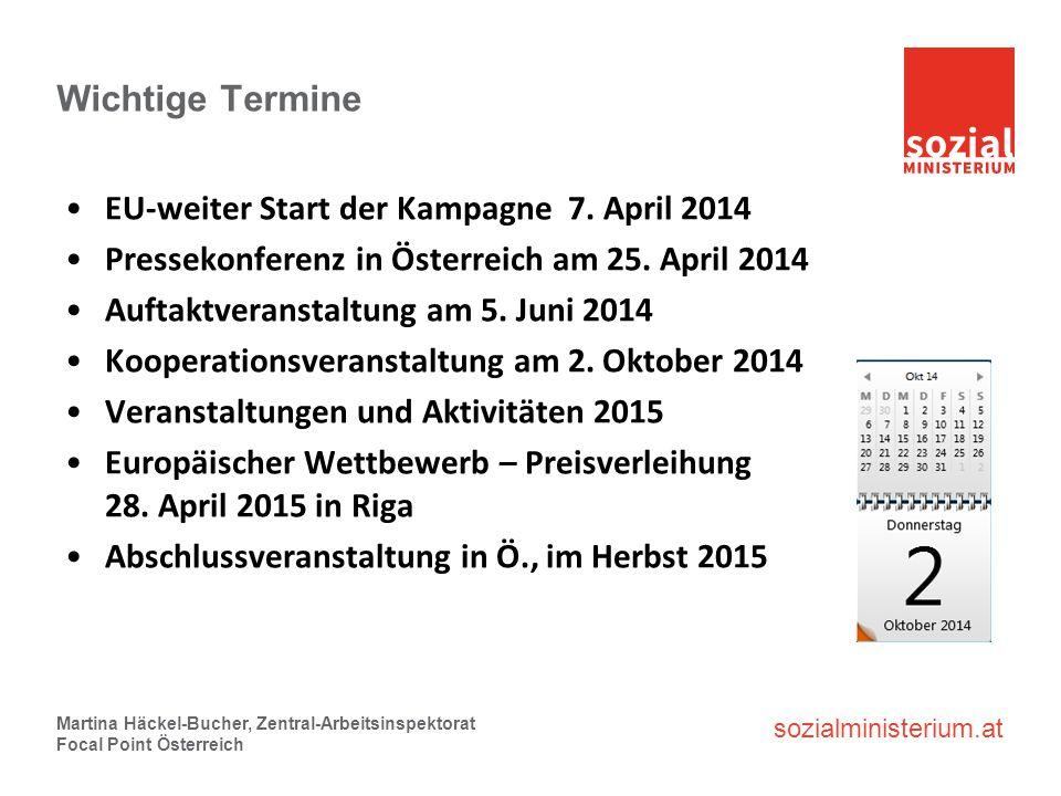 sozialministerium.at Wichtige Termine EU-weiter Start der Kampagne 7. April 2014 Pressekonferenz in Österreich am 25. April 2014 Auftaktveranstaltung